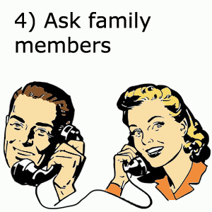 Talking with family members when doing your ancestors search is a quick and easy way to get good information.